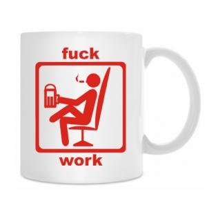 "Кружка "" Fuck Work"""